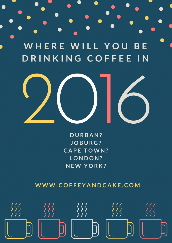 WHERE WILL YOU BE DRINKING COFFEE IN 2016